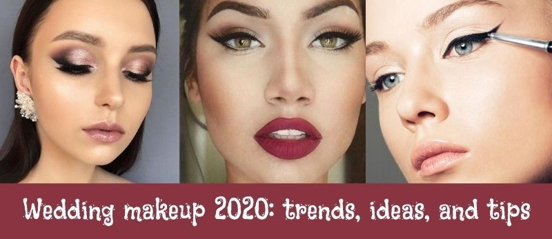 Wedding makeup 2020 trends, ideas, and tip